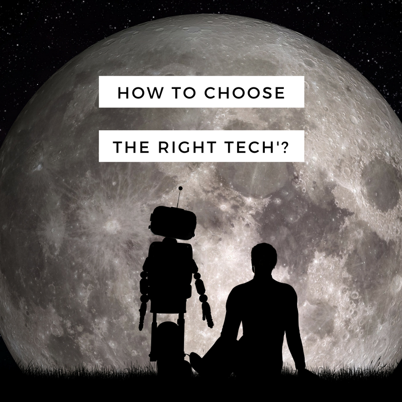 How to choose the right technology?